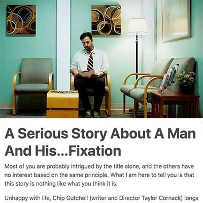 A Serious Story About A Man And His…Fixation