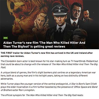 Aidan Turner's new film 'The Man Who Killed Hitler And Then The Bigfoot' is getting great reviews
