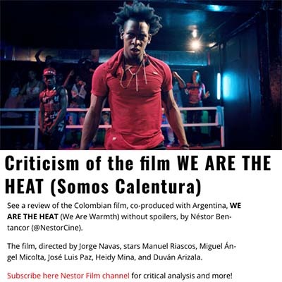 Criticism of the film WE ARE THE HEAT (Somos Calentura)