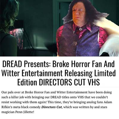 DREAD Presents: Broke Horror Fan And Witter Entertainment Releasing Limited Edition DIRECTORS CUT VHS