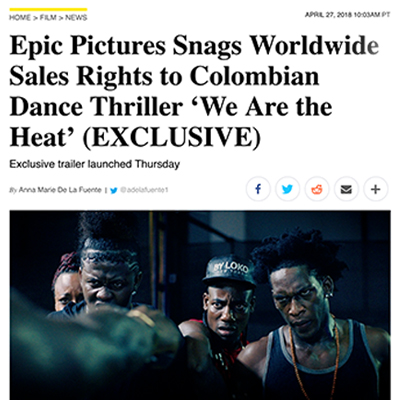 Epic Pictures Snags Worldwide Sales Rights to Colombian Dance Thriller 'We Are the Heat' (EXCLUSIVE)