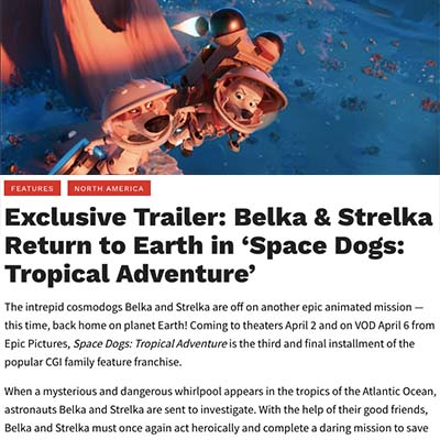 Exclusive Trailer: Belka & Strelka Return to Earth in 'Space Dogs: Tropical Adventure'