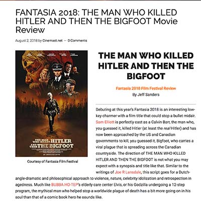 FANTASIA 2018: THE MAN WHO KILLED HITLER AND THEN THE BIGFOOT Movie Review