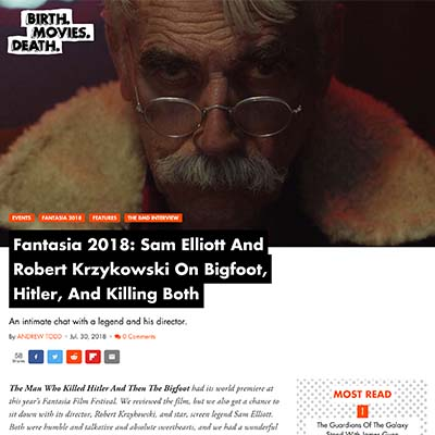 Fantasia 2018: Sam Elliott And Robert Krzykowski On Bigfoot, Hitler, And Killing Both