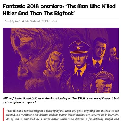 Fantasia 2018 premiere: 'The Man Who Killed Hitler And Then The Bigfoot'