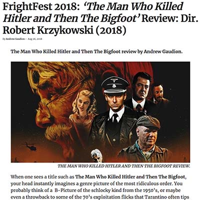 FrightFest 2018: 'The Man Who Killed Hitler and Then The Bigfoot' Review: Dir. Robert Krzykowski (2018)