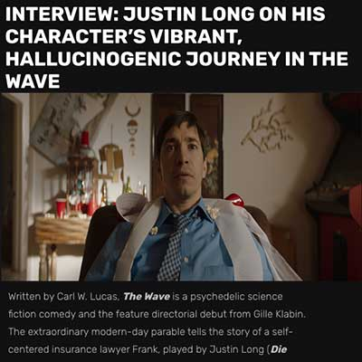 INTERVIEW: JUSTIN LONG ON HIS CHARACTER'S VIBRANT, HALLUCINOGENIC JOURNEY IN THE WAVE