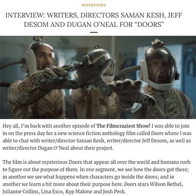 "INTERVIEW: WRITERS, DIRECTORS SAMAN KESH, JEFF DESOM AND DUGAN O'NEAL FOR ""DOORS"""
