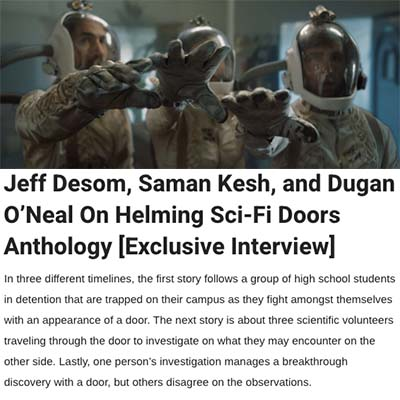 Jeff Desom, Saman Kesh, and Dugan O'Neal On Helming Sci-Fi Doors Anthology [Exclusive Interview]