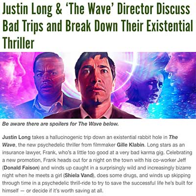 Justin Long & 'The Wave' Director Discuss Bad Trips and Break Down Their Existential Thriller