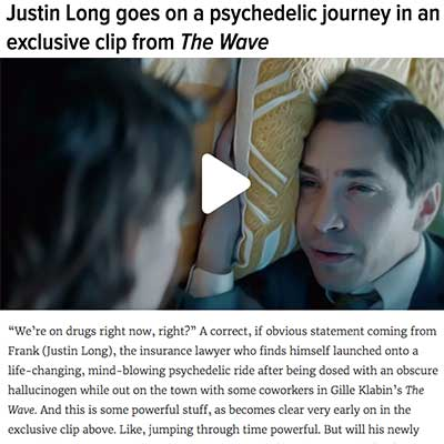 Justin Long goes on a psychedelic journey in an exclusive clip from The Wave