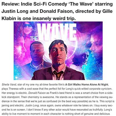 Review: Indie Sci-Fi Comedy 'The Wave' starring Justin Long and Donald Faison, directed by Gille Klabin is one insanely weird trip.