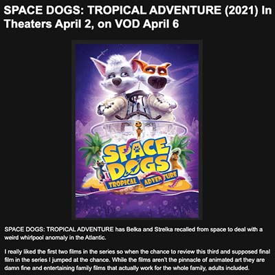 SPACE DOGS: TROPICAL ADVENTURE (2021) In Theaters April 2, on VOD April 6