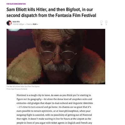 Sam Elliott kills Hitler, and then Bigfoot, in our second dispatch from the Fantasia Film Festival