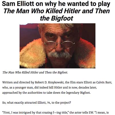 Sam Elliott on why he wanted to play The Man Who Killed Hitler and Then the Bigfoot