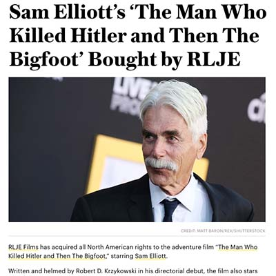 Sam Elliott's 'The Man Who Killed Hitler and Then The Bigfoot' Bought by RLJE