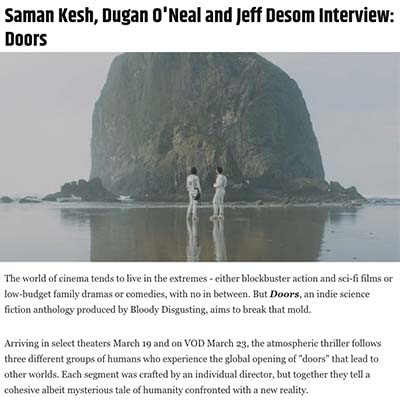 Saman Kesh, Dugan O'Neal and Jeff Desom Interview: Doors
