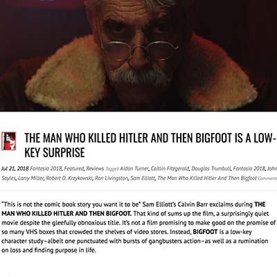 THE MAN WHO KILLED HITLER AND THEN BIGFOOT IS A LOW-KEY SURPRISE
