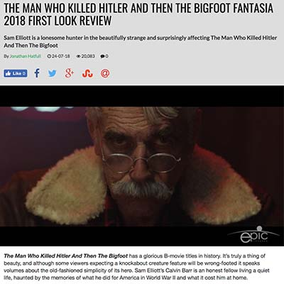 THE MAN WHO KILLED HITLER AND THEN THE BIGFOOT FANTASIA 2018 FIRST LOOK REVIEW