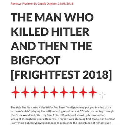 THE MAN WHO KILLED HITLER AND THEN THE BIGFOOT [FRIGHTFEST 2018]