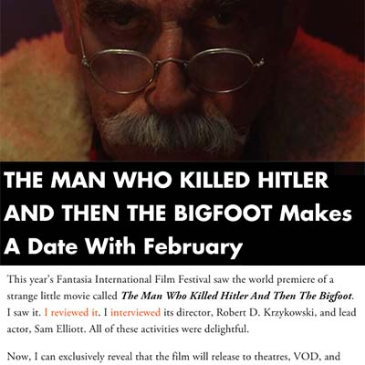 THE MAN WHO KILLED HITLER AND THEN THE BIGFOOT Makes A Date With February