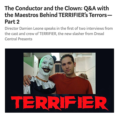 The Conductor and the Clown: Q&A with the Maestros Behind TERRIFIER's Terrors — Part 2