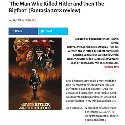'The Man Who Killed Hitler and then The Bigfoot' (Fantasia 2018 review)