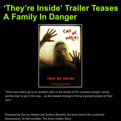 'They're Inside' Trailer Teases A Family In Danger