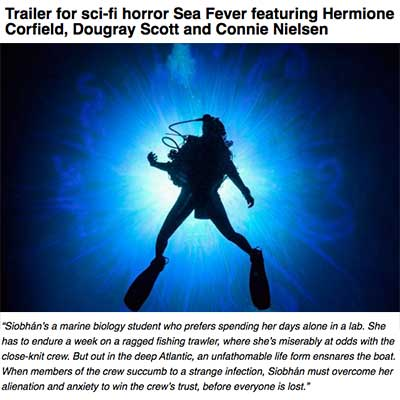 Trailer for sci-fi horror Sea Fever featuring Hermione Corfield, Dougray Scott and Connie Nielsen