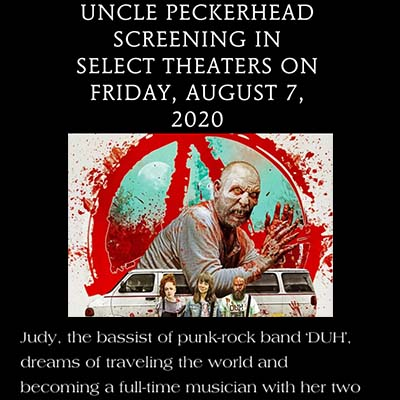 Uncle Peckerhead in Select Theaters on Friday, August 7, 2020