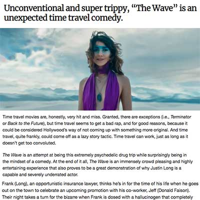 "Unconventional and super trippy, ""The Wave"" is an unexpected time travel comedy."