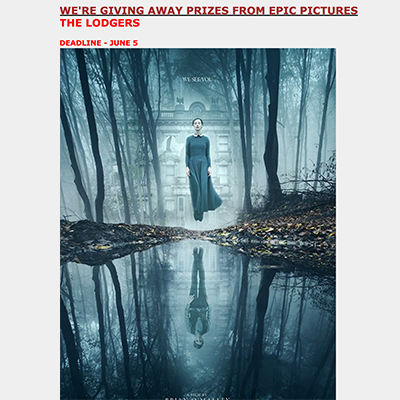 WE'RE GIVING AWAY PRIZES FROM EPIC PICTURES -THE LODGERS